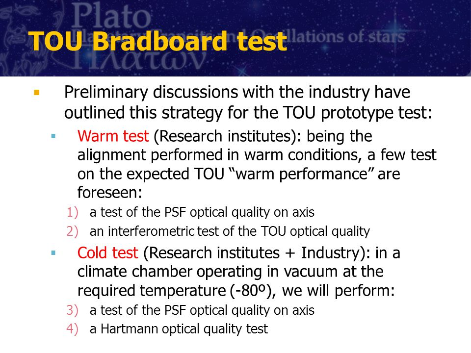 TOU Bradboard test Preliminary discussions with the industry have outlined this strategy for the TOU prototype test: Warm test (Research institutes):