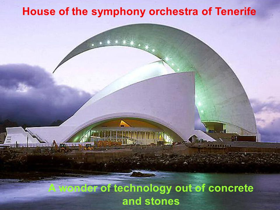 House of l symphony orchestra of Tenerife Santa Cruz, Spain, 1991 ÷ 2003