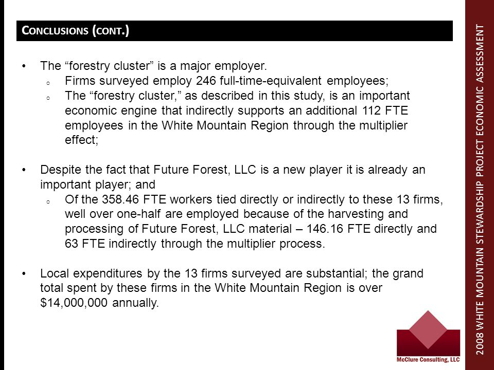 C ONCLUSIONS ( CONT.) The forestry cluster is a major employer.