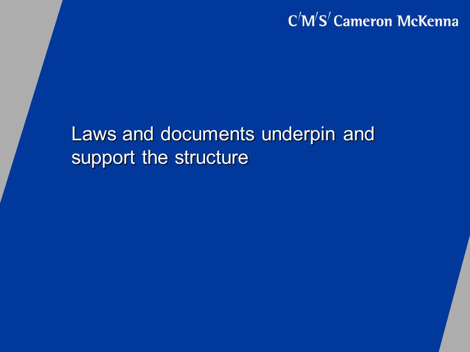 Laws and documents underpin and support the structure