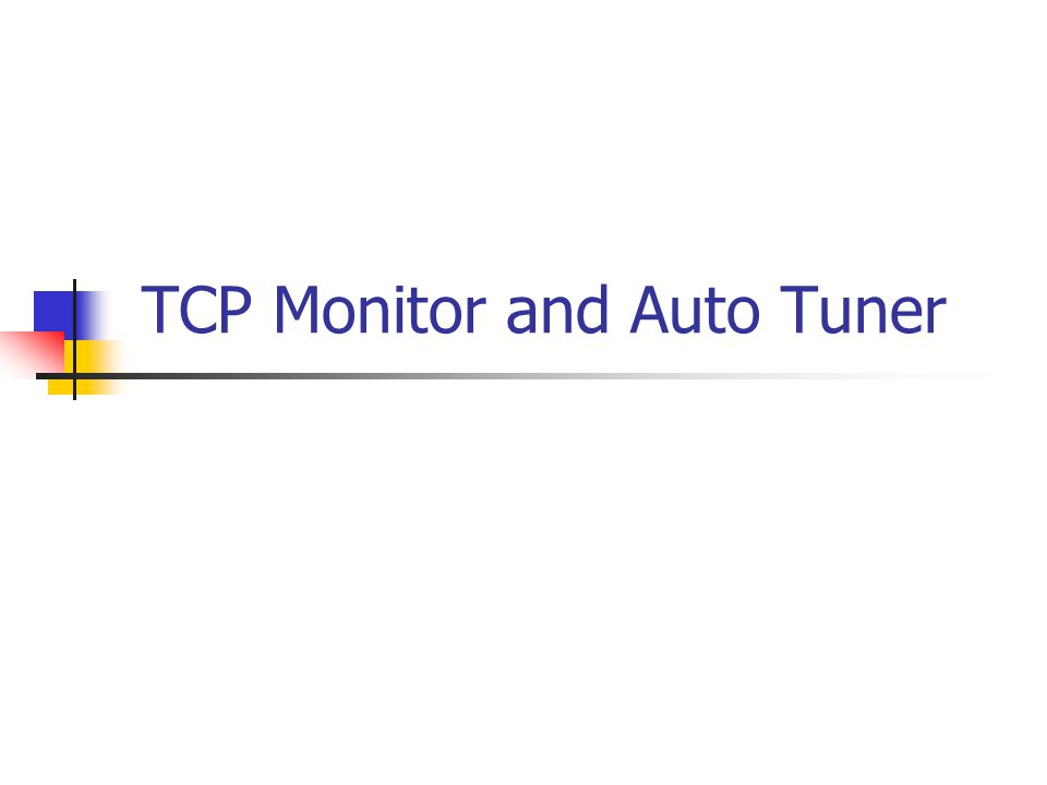 TCP Monitor and Auto Tuner