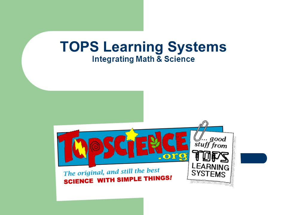 TOPS Learning Systems Integrating Math & Science