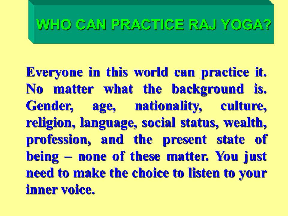 Everyone in this world can practice it.No matter what the background is.