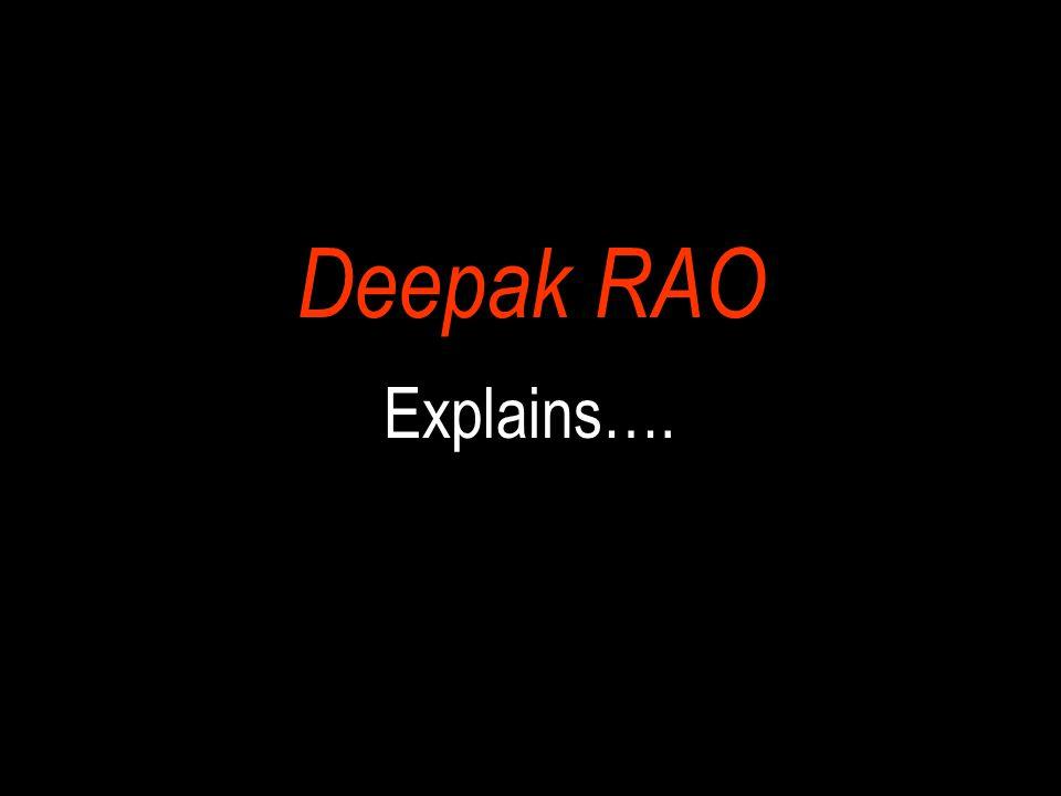Deepak RAO Explains….