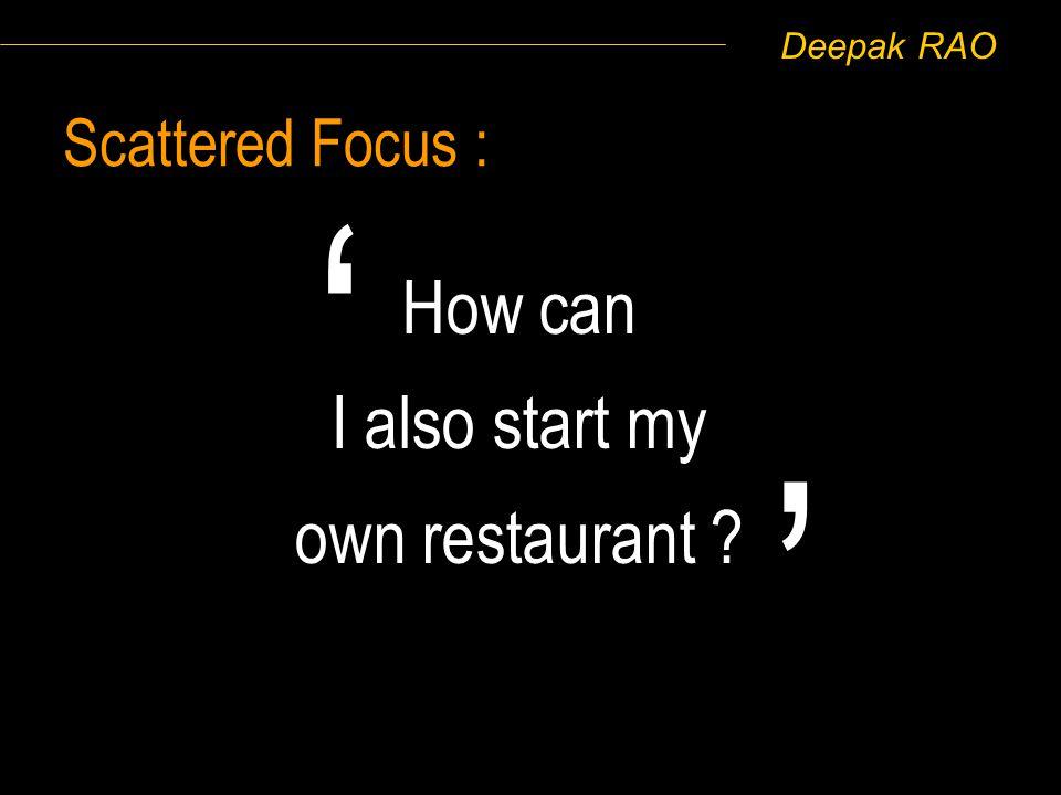 Deepak RAO Scattered Focus : How can I also start my own restaurant ?