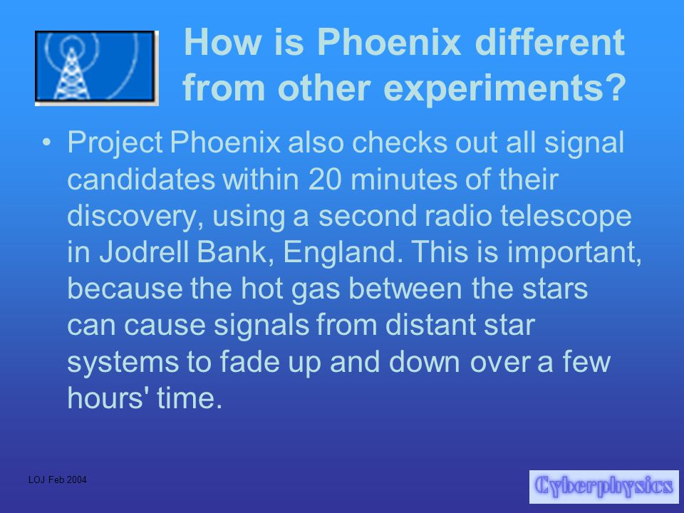 LOJ Feb 2004 How is Phoenix different from other experiments.
