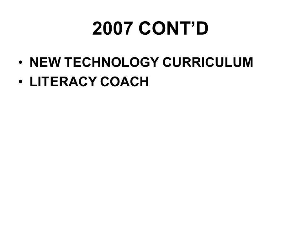 2007 CONTD NEW TECHNOLOGY CURRICULUM LITERACY COACH