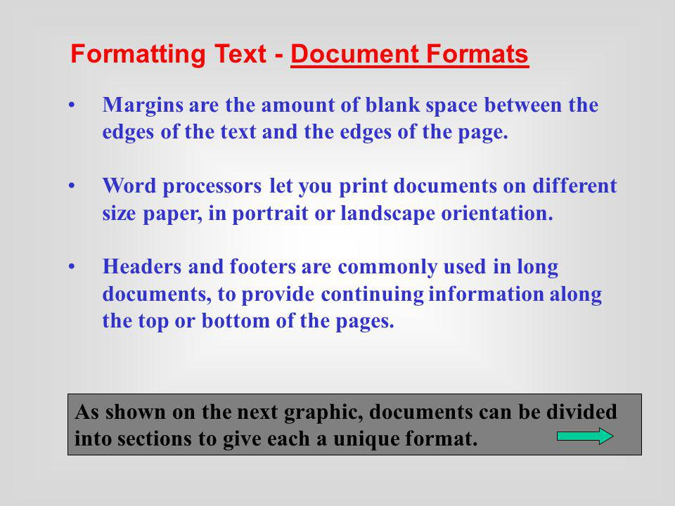 Margins are the amount of blank space between the edges of the text and the edges of the page. Word processors let you print documents on different si