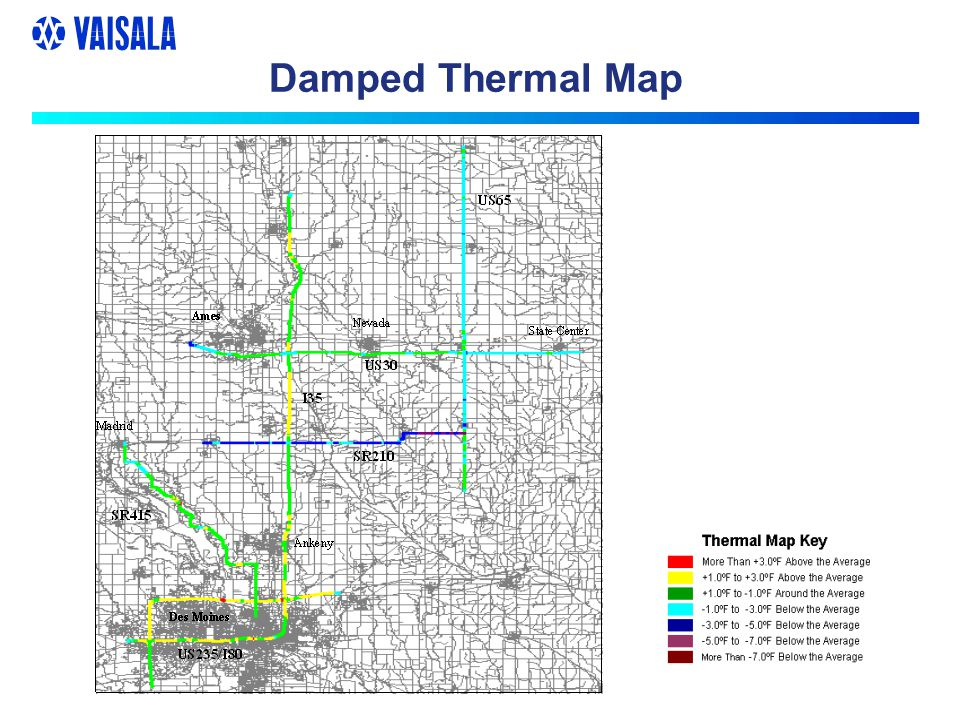 Des Moines Thermal Mapping Summary Winter road pavement temperatures varied by more than 14°F (including bridge decks) Large decreases in pavement temperature of 5°F or more can be seen when driving off the Interstate onto smaller, less trafficked State roads The positions of existing RWIS sites in the trial area are generally confined to warm sections of highway.