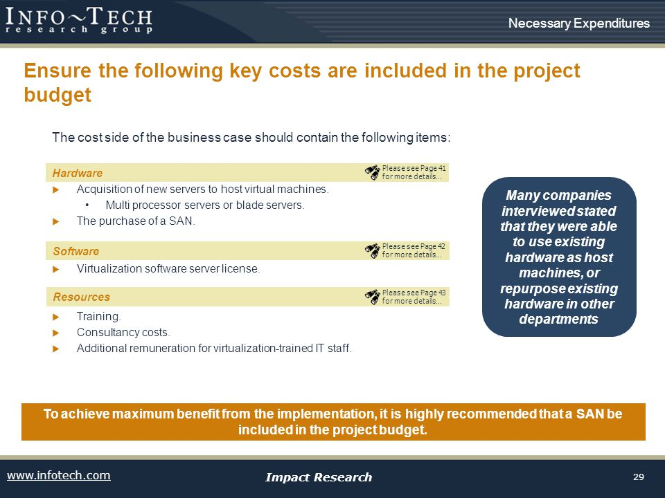 www.infotech.com Impact Research 29 Ensure the following key costs are included in the project budget The cost side of the business case should contai