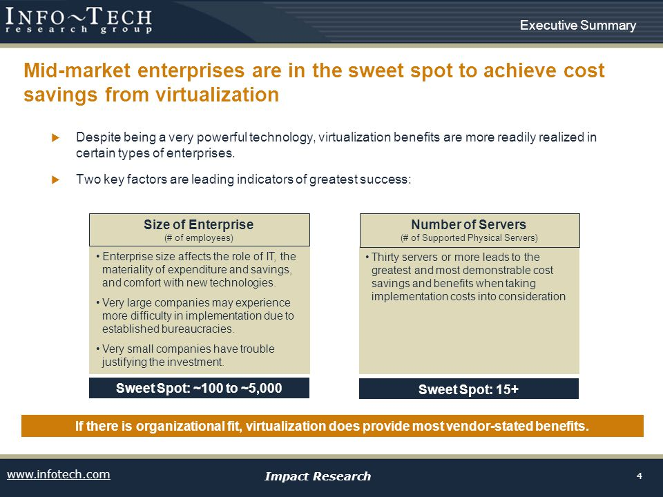 www.infotech.com Impact Research 4 Enterprise size affects the role of IT, the materiality of expenditure and savings, and comfort with new technologi