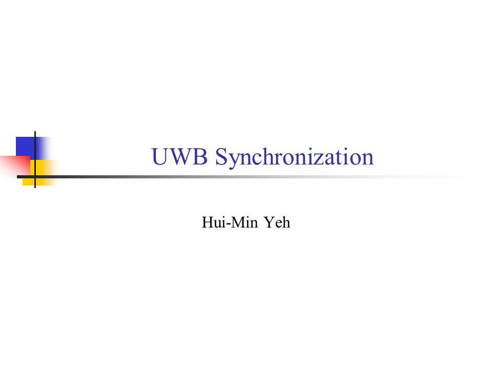UWB Synchronization Hui-Min Yeh