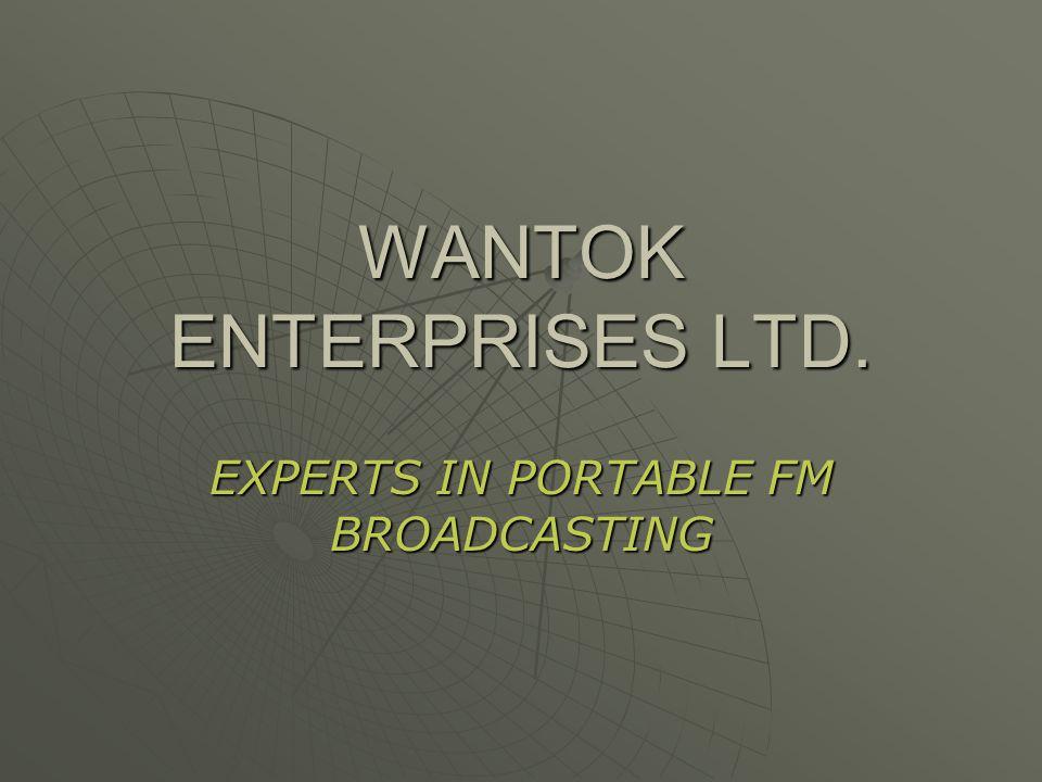 WANTOK ENTERPRISES LTD. EXPERTS IN PORTABLE FM BROADCASTING