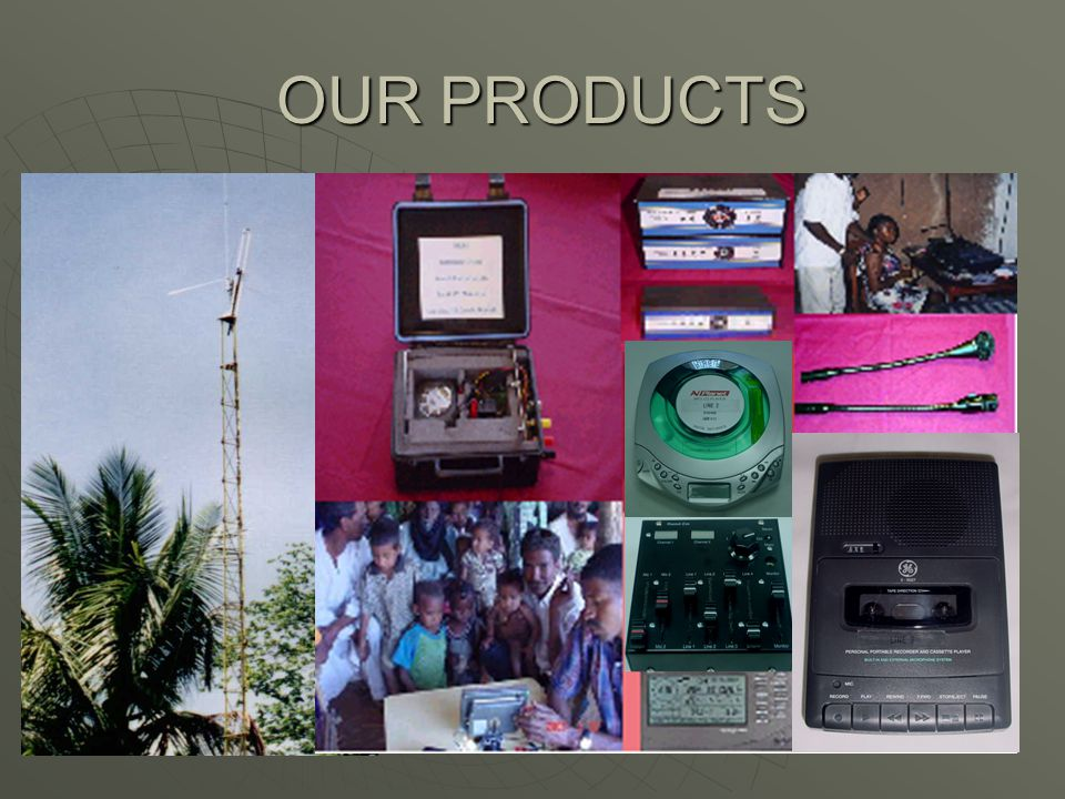 OUR PRODUCTS OUR PRODUCTS