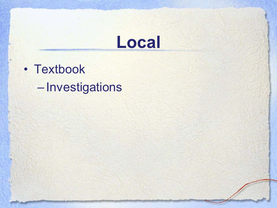 Local Textbook –Investigations