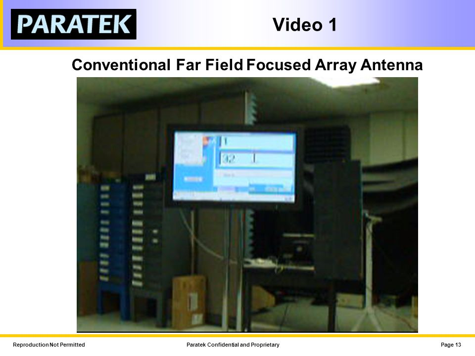 Reproduction Not PermittedParatek Confidential and ProprietaryPage 13 Video 1 Conventional Far Field Focused Array Antenna