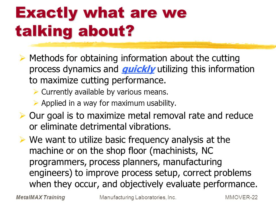 MetalMAX TrainingManufacturing Laboratories, Inc.MMOVER-22 Exactly what are we talking about? Methods for obtaining information about the cutting proc