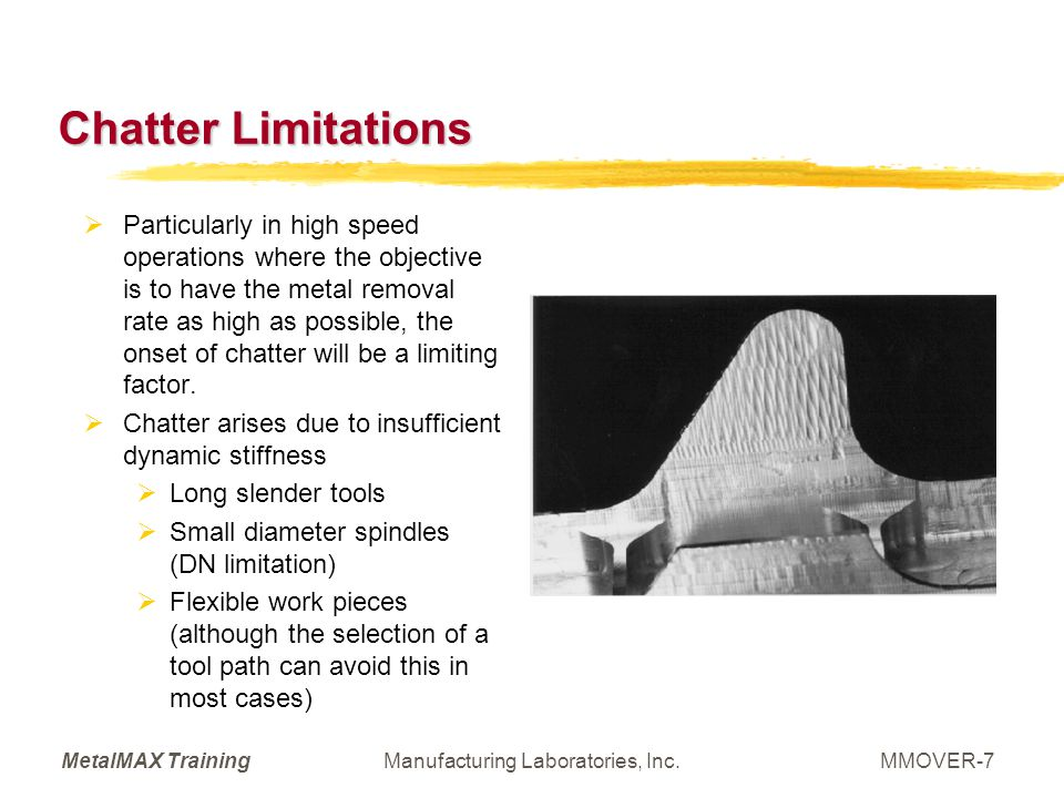MetalMAX TrainingManufacturing Laboratories, Inc.MMOVER-8 Tool-Work piece Material Limitations With work piece materials such as aluminum, the availability of a tool material is not a limitation.