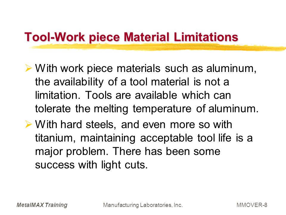 MetalMAX TrainingManufacturing Laboratories, Inc.MMOVER-29 Desired Benefits Promote Understanding Explain Non-intuitive behavior, e.g.