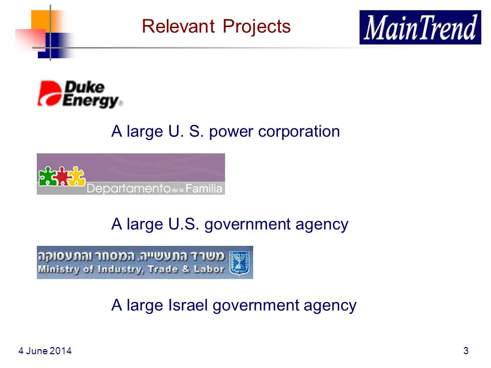 4 June 20143 Relevant Projects A large U. S. power corporation A large U.S. government agency A large Israel government agency