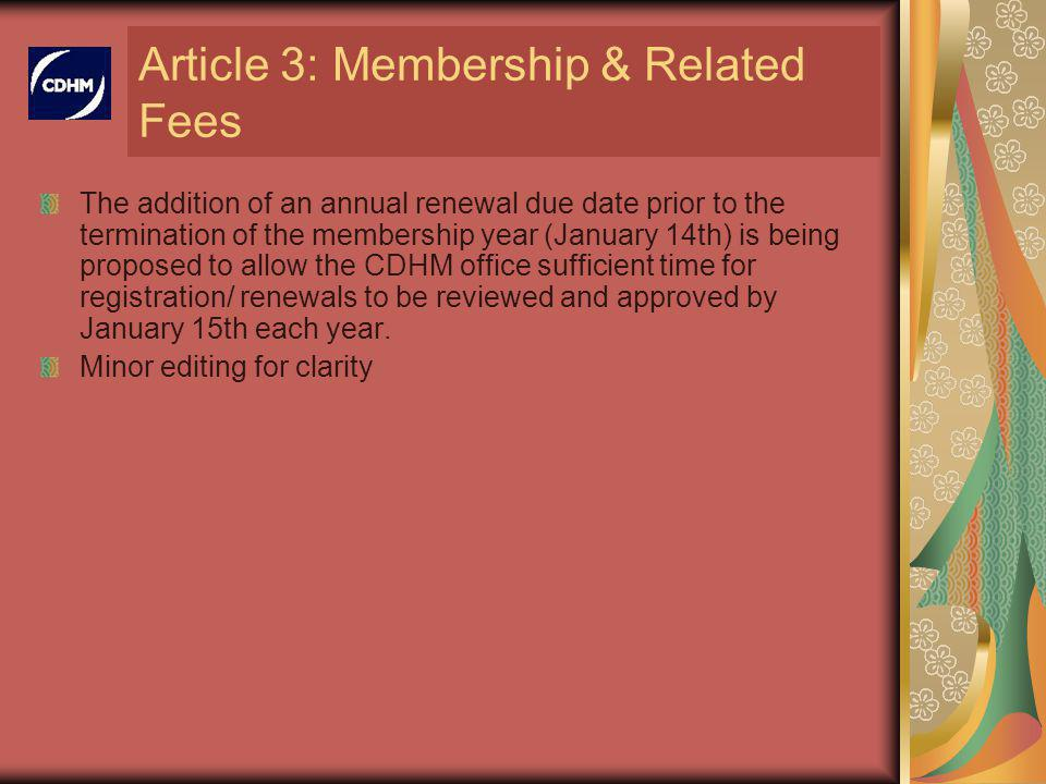 Article 3: Membership & Related Fees The addition of an annual renewal due date prior to the termination of the membership year (January 14th) is bein
