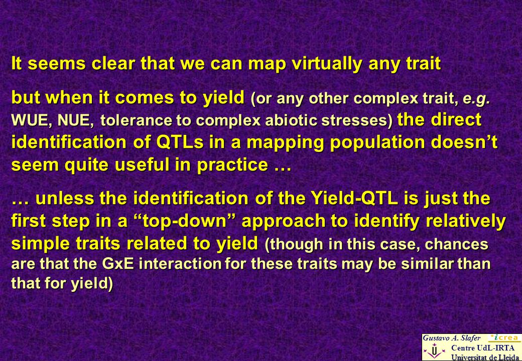 It seems clear that we can map virtually any trait but when it comes to yield (or any other complex trait, e.g.