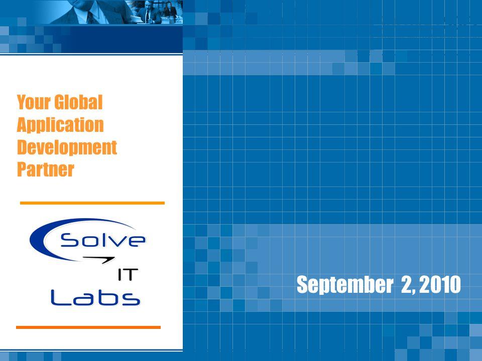September 2, 2010 Your Global Application Development Partner