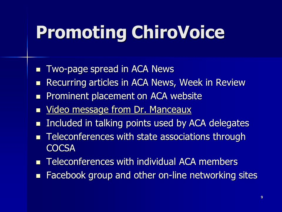 9 Two-page spread in ACA News Two-page spread in ACA News Recurring articles in ACA News, Week in Review Recurring articles in ACA News, Week in Review Prominent placement on ACA website Prominent placement on ACA website Video message from Dr.