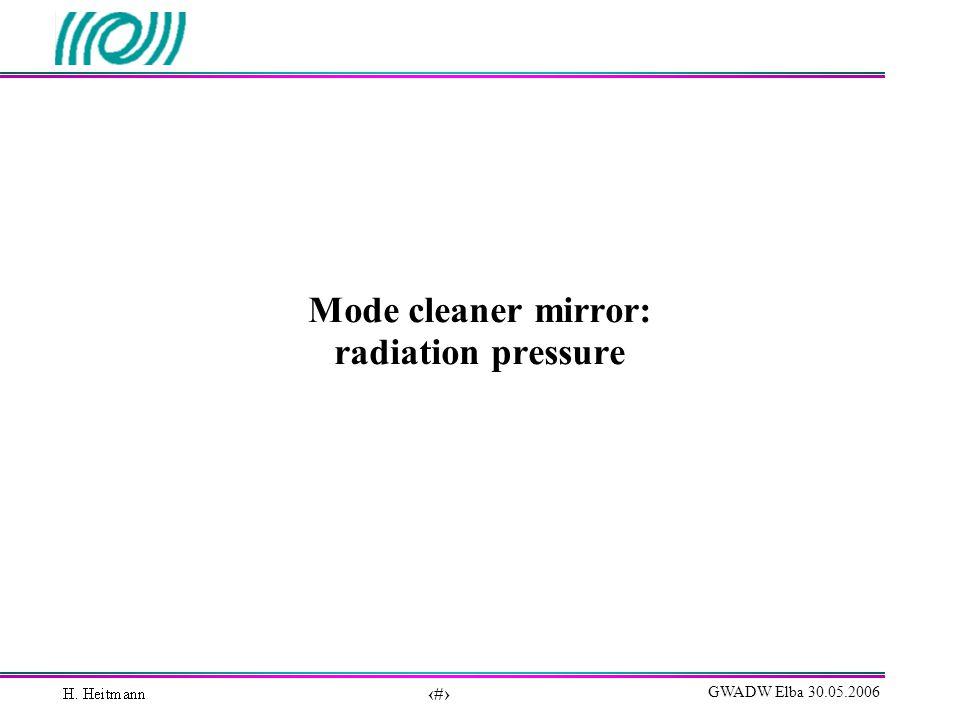 26 GWADW Elba 30.05.2006 Mode cleaner mirror: radiation pressure