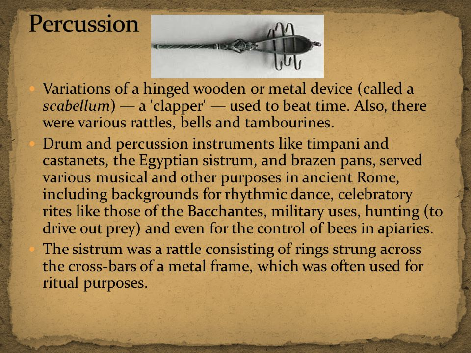 Variations of a hinged wooden or metal device (called a scabellum) a clapper used to beat time.