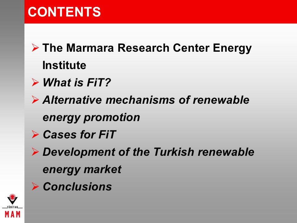 The Marmara Research Center Energy Institute What is FiT.