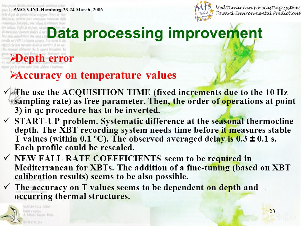 23 Data processing improvement The use the ACQUISITION TIME (fixed increments due to the 10 Hz sampling rate) as free parameter.