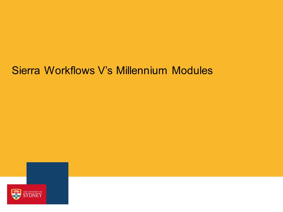 Sierra Workflows Vs Millennium Modules