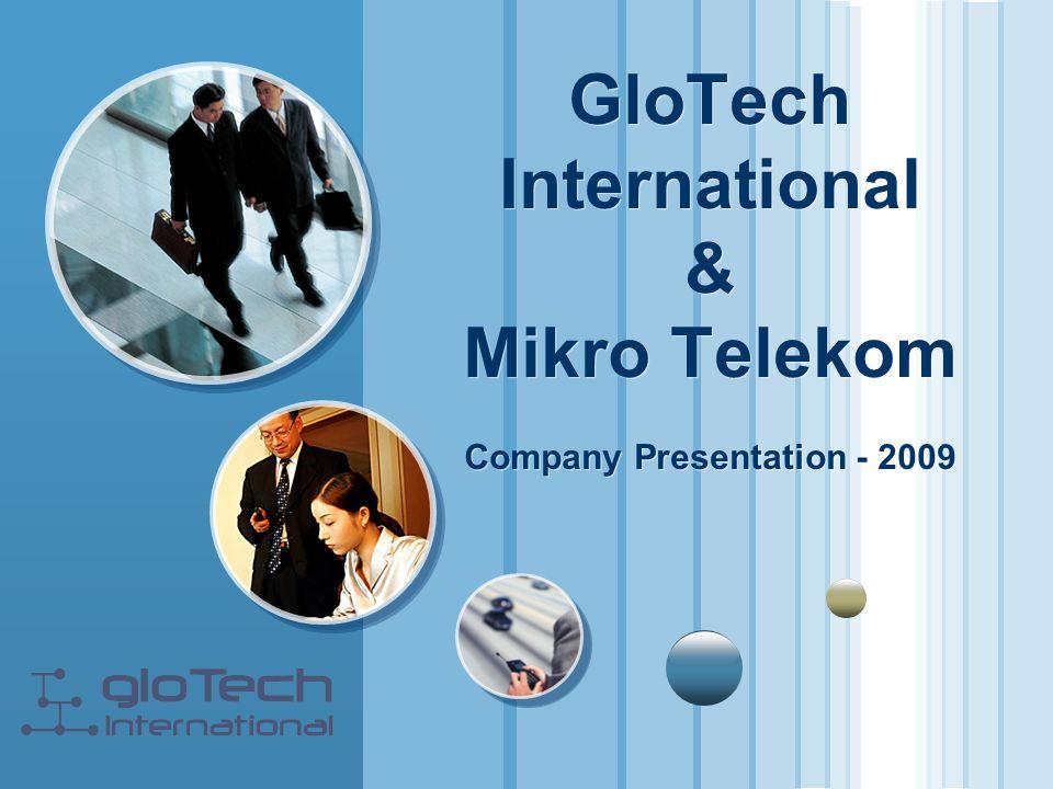 GloTech International & Mikro Telekom Company Presentation - 2009