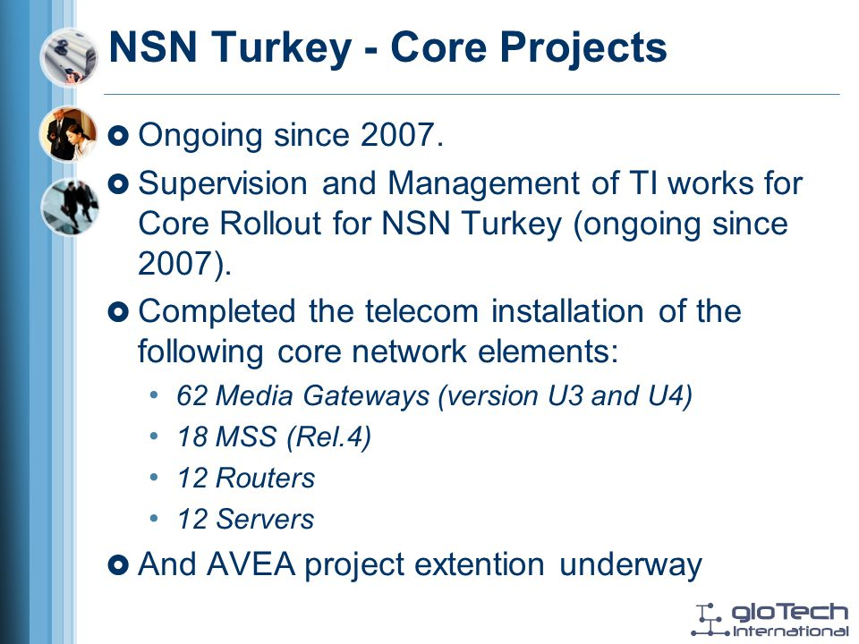 NSN Turkey - Core Projects Ongoing since 2007.
