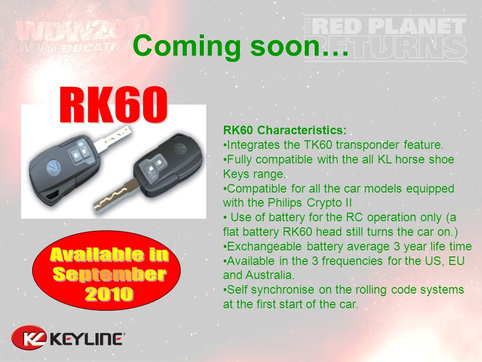 RK60 Characteristics: Integrates the TK60 transponder feature. Fully compatible with the all KL horse shoe Keys range. Compatible for all the car mode