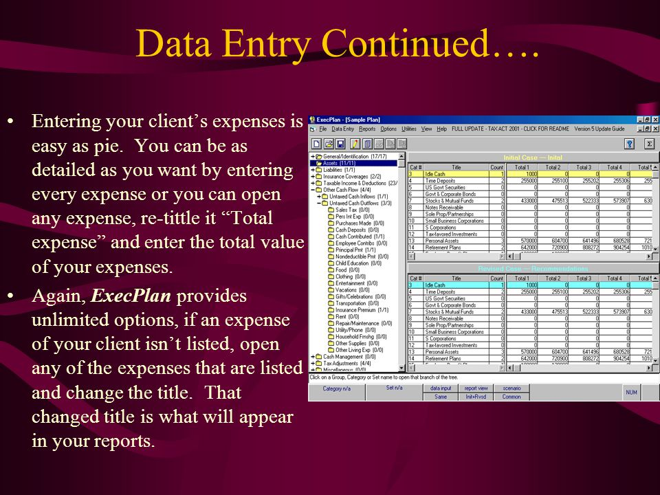 Data Entry Continued…. Entering your clients expenses is easy as pie.