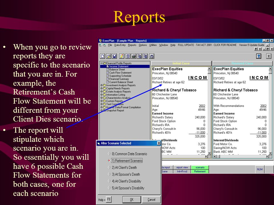 Reports When you go to review reports they are specific to the scenario that you are in.