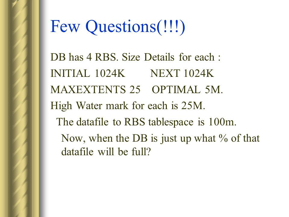 Few Questions(!!!) DB has 4 RBS.