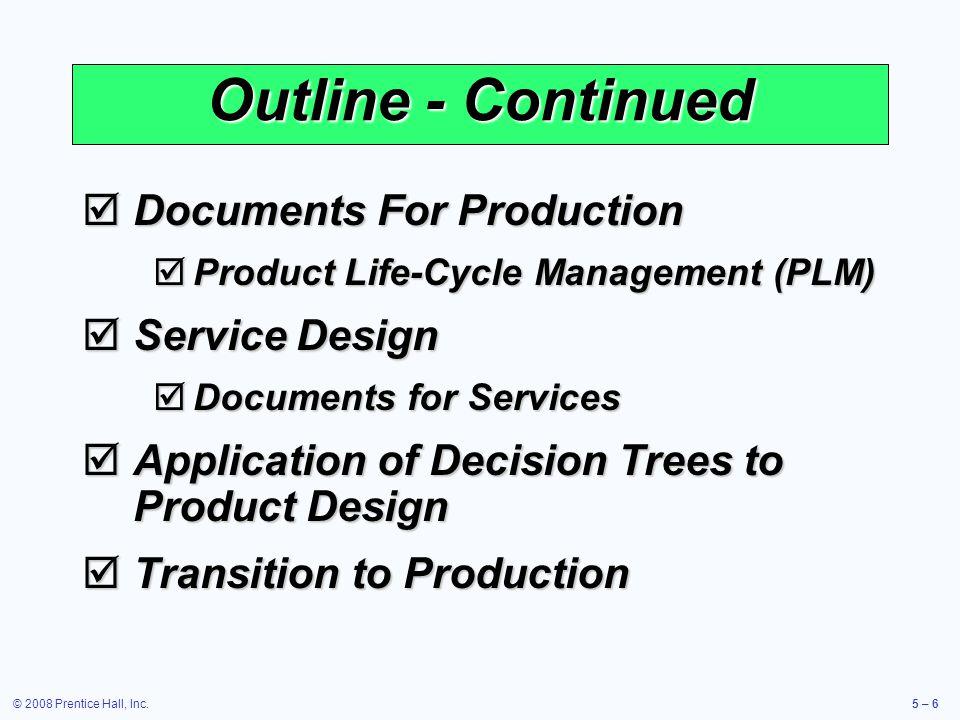 © 2008 Prentice Hall, Inc.5 – 37 QFD Sources DRM Associates DRM Associates (http://www.npd-solutions.com) http://www.npd-solutions.com QFD at Univ.