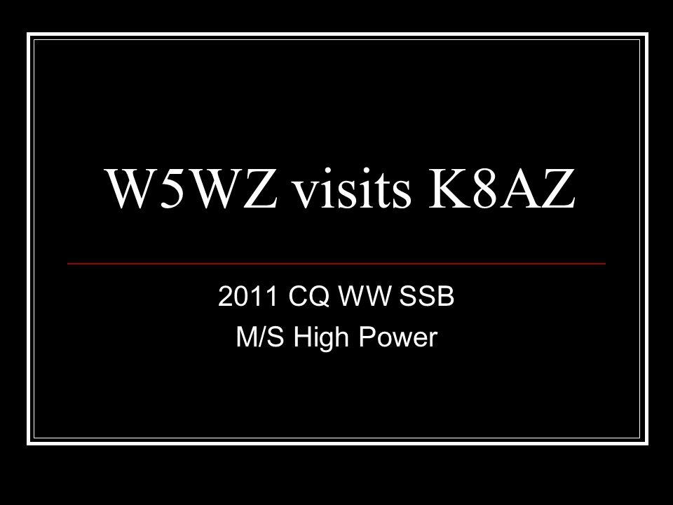 W5WZ visits K8AZ 2011 CQ WW SSB M/S High Power