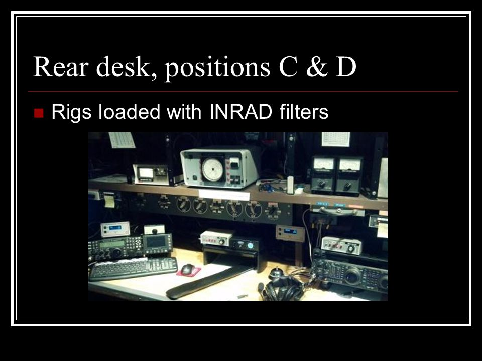 Rear desk, positions C & D Rigs loaded with INRAD filters