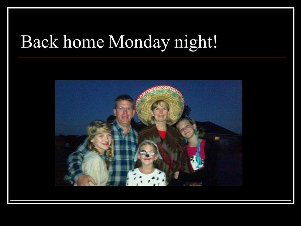 Back home Monday night!