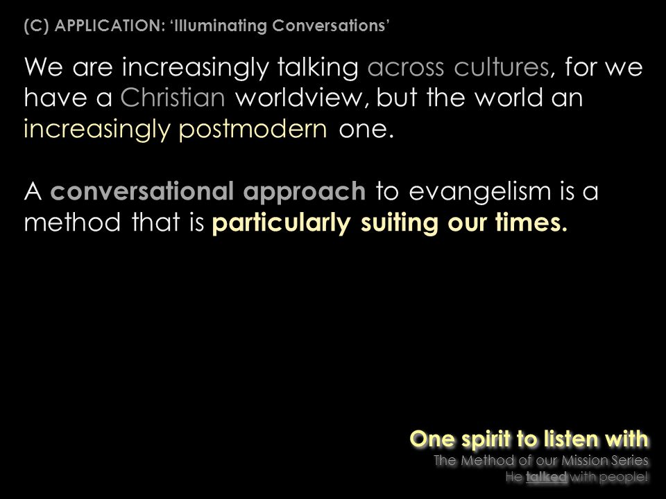 We are increasingly talking across cultures, for we have a Christian worldview, but the world an increasingly postmodern one.