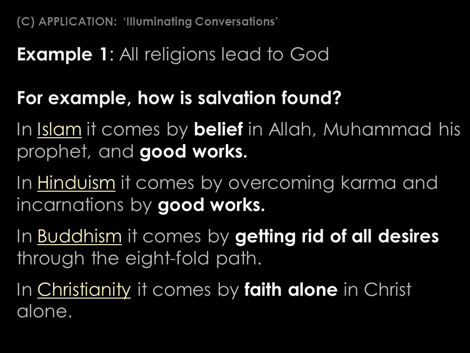 Example 1 : All religions lead to God For example, how is salvation found.