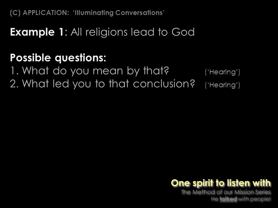 Example 1 : All religions lead to God Possible questions: 1.