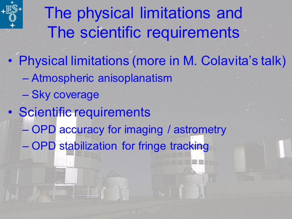 The physical limitations and The scientific requirements Physical limitations (more in M.