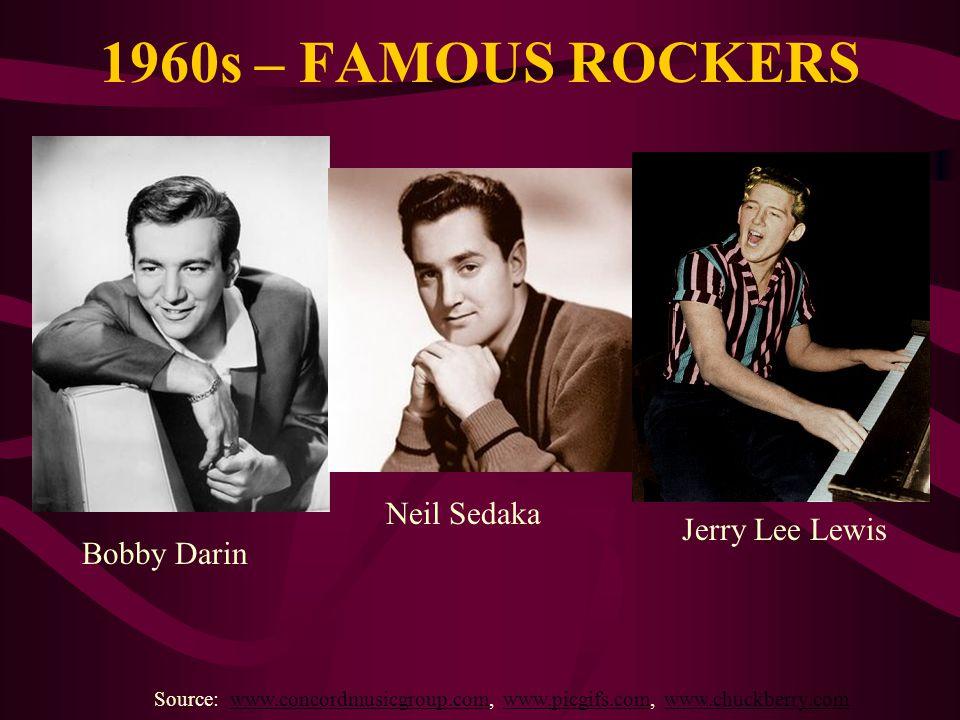 1960s – FAMOUS ROCKERS Source: www.concordmusicgroup.com, www.picgifs.com, www.chuckberry.comwww.concordmusicgroup.comwww.picgifs.comwww.chuckberry.co