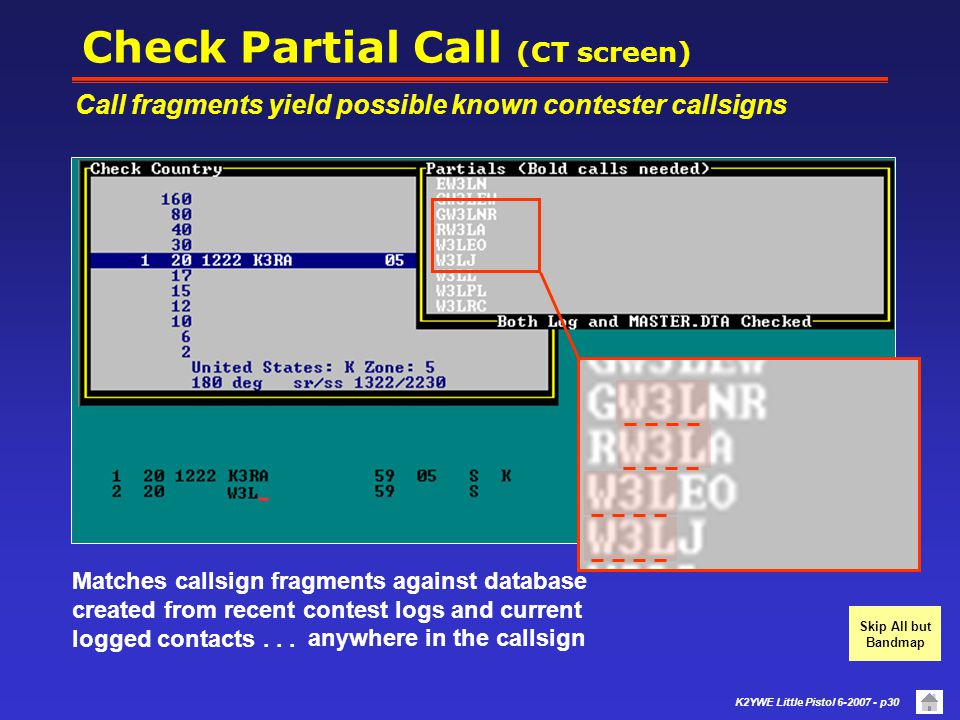 K2YWE Little Pistol 6-2007 - p29 Dupe Alert (CT screen) Check for duplicate entries is automatic upon callsign entry TI3TLS Alert as DUPE with time &