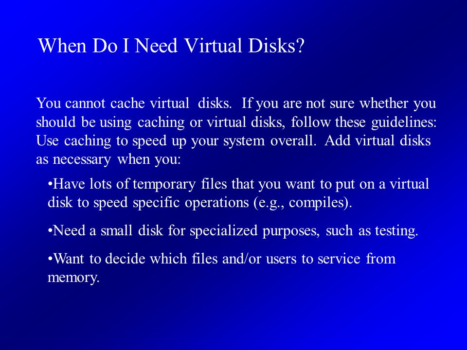 You cannot cache virtual disks.